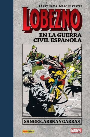 LOBEZNO EN LA GUERRA CIVIL ESPAÑOLA: SANGRE ARENA Y GARRAS (MARV INTEGRAL)