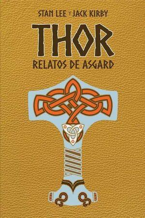THOR: RELATOS DE ASGARD. EDICION ESPECIAL (MARVEL GOLD)