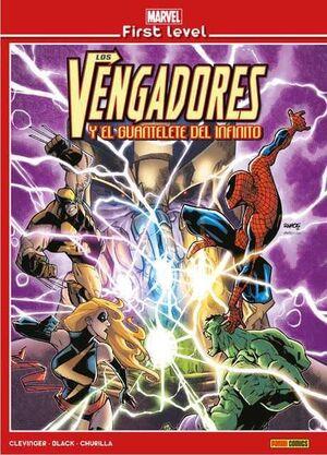 MARVEL FIRST LEVEL #01. LOS VENGADORES Y EL GUANTELETE DEL INFINITO