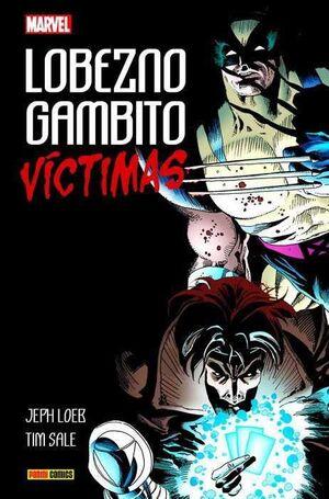 LOBEZNO / GAMBITO: VICTIMAS (100% MARVEL HC)