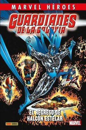 MARVEL HEROES #093: GUARDIANES DE LA GALAXIA 02: REGRESO DE HALCON ESTELAR