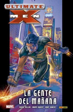 ULTIMATE X-MEN #01. LA GENTE DEL MAÑANA (ULTIMATE INTEGRAL)