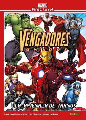 MARVEL FIRST LEVEL #16. LOS VENGADORES: LA AMENAZA DE THANOS