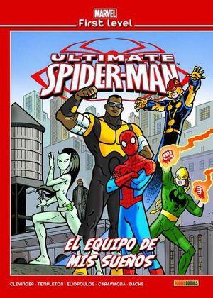 MARVEL FIRST LEVEL #17. ULTIMATE SPIDER-MAN: EL EQUIPO DE MIS SUEÑOS