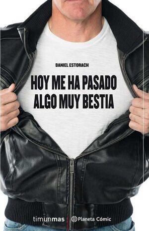 HOY ME HA PASADO ALGO MUY BESTIA # 01 (NOVELA)