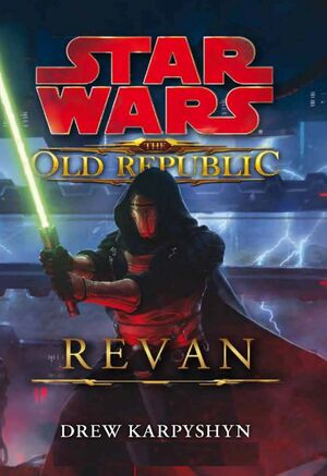 STAR WARS. THE OLD REPUBLIC REVAN (NOVELA)