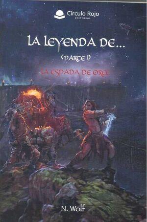 LA LEYENDA DE... #01. LA ESPADA DE OREC