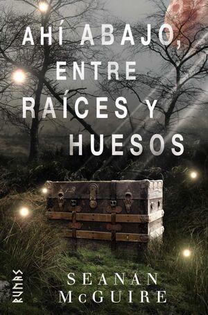 AHI ABAJO ENTRE RAICES Y HUESOS
