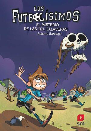 LOS FUTBOLISIMOS #15. EL MISTERIO DE LAS 101 CALAVERAS