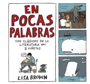 EN POCAS PALABRAS. 100 CLASICOS DE LITERATURA EN 3 VIÑETAS