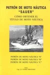 PATRON DE MOTO NAUTICA SAUER. COMO OBTENER EL TITULO DE MOTO NAUTICA