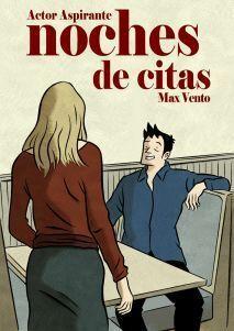ACTOR ASPIRANTE #2: NOCHE DE CITAS