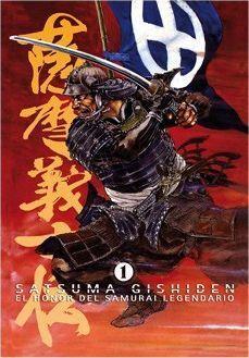 SATSUMA GISHIDEN #01. EL HONOR DEL SAMURAI LEGENDARIO
