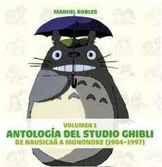 ANTOLOGIA DEL STUDIO GHIBLI: DE NAUSICA A MONONOKE (1984-1997)