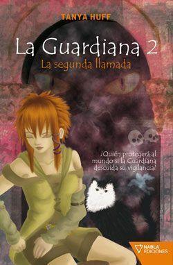 LA GUARDIANA #02. LA SEGUNDA LLAMADA