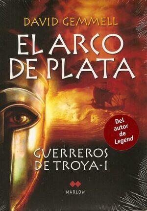 GUERREROS DE TROYA VOL.1: EL ARCO DE PLATA