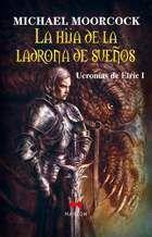 UCRONIAS DE ELRIC #01. LA HIJA DE LA LADRONA DE SUEÑOS