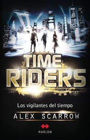 TIME RIDERS. VIGILANTES DEL TIEMPO