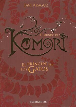 EL MUNDO DE KOMORI #02. EL PRINCIPE DE LOS GATOS