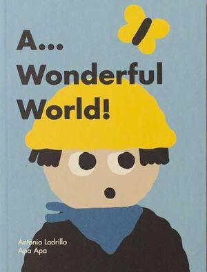 A WONDERFUL WORLD!