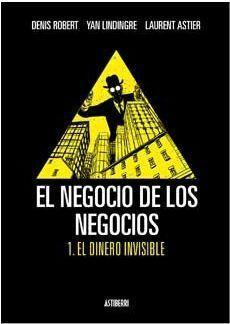 EL NEGOCIO DE LOS NEGOCIOS #01. EL DINERO INVISIBLE