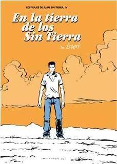 LOS VIAJES DE JUAN SIN TIERRA #04: EN LA TIERRA DE LOS SIN TIERRA