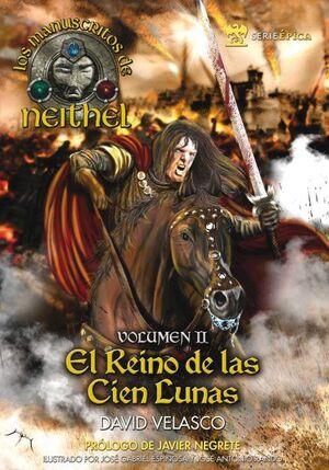 LOS MANUSCRITOS DE NEITHEL #02: EL REINO DE LAS CIEN LUNAS