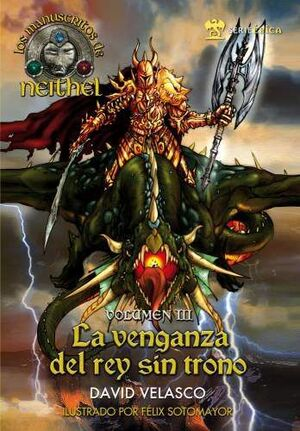 LOS MANUSCRITOS DE NEITHEL #03 LA VENGANZA DEL REY SIN TRONO