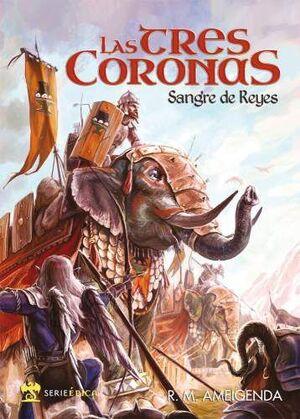 LAS TRES CORONAS. SANGRE DE REYES