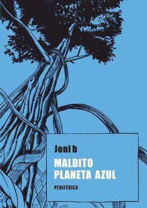 MALDITO PLANETA AZUL