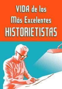 VIDA DE LOS MAS EXCELENTES HISTORIETISTAS