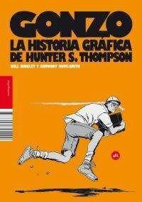 GONZO. LA HISTORIA GRAFICA DE HUNTER S. THOMPSON