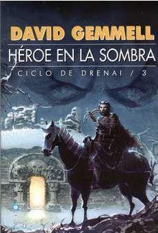 CICLO DE DRENAI VOL.3: HEROE EN LA SOMBRA