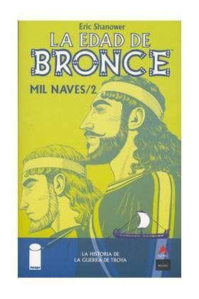 LA EDAD DE BRONCE #02. MIL NAVES 2