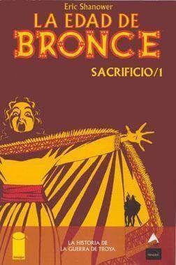 LA EDAD DE BRONCE #04. SACRIFICIO 1