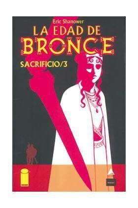 LA EDAD DE BRONCE #06 SACRIFICIO 3