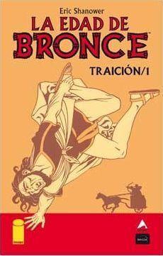 LA EDAD DE BRONCE #07. TRAICION 1
