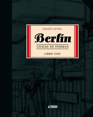 BERLIN CIUDAD DE PIEDRAS. LIBRO UNO
