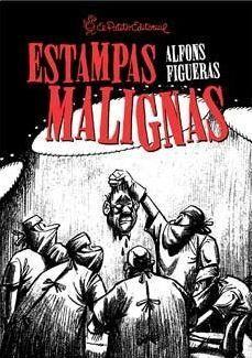 ESTAMPAS MALIGNAS