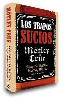 LOS TRAPOS SUCIOS. LA AUTOBIOGRAFIA DE MOTLEY CRUE (EDICION RÚSTICA)