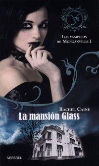 LOS VAMPIROS DE MORGANVILLE I: LA MANSION GLASS