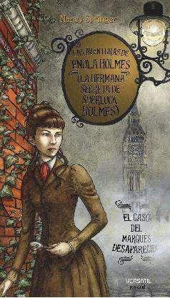 LAS AVENTURAS DE ENOLA HOLMES #01. LA HERMANA SECRETA DE SHERLOCK HOL MES: