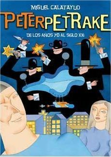 PETER PETRAKE. DE LOS 70 AL SIGLO XXI