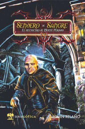 SENDERO DE SANGRE VOL.1: EL HECHICERO DE MONTE PERDIDO