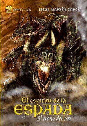 EL ESPIRITU DE LA ESPADA VOL.02. EL TRONO DEL ESTE