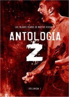 ANTOLOGIA Z #01. LOS MEJORES RELATOS DE MUERTOS VIVIENTES