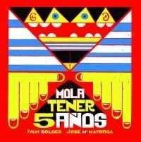 MOLA TENER 5 AÑOS