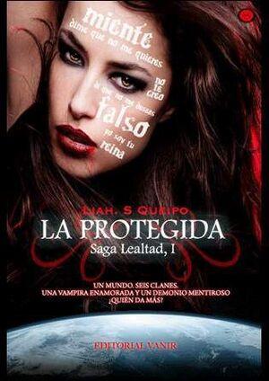 SAGA LEALTAD I: LA PROTEGIDA