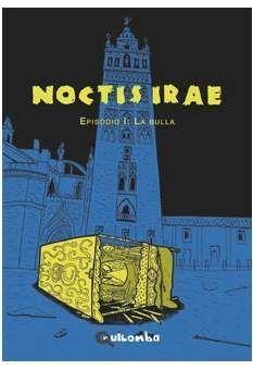 NOCTIS IRAE #01: LA BULLA