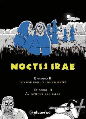 NOCTIS IRAE. EPISODIOS II Y III